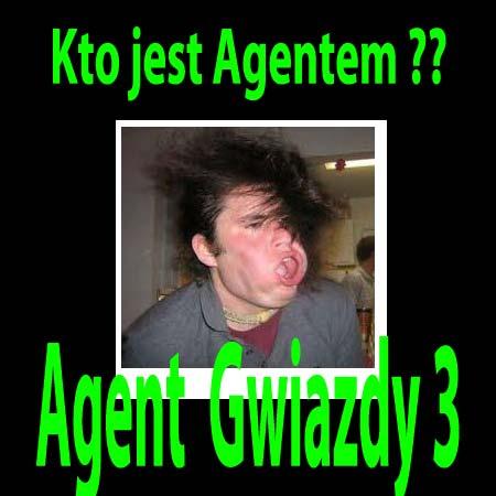 Kto jest Agentem - Agent Gwiazdy 3