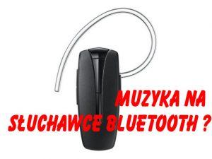 muzyka na słuchawce bluetooth